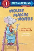 Mouse Makes Words: A Phonics Reader (Step Into Reading: A Step 1 Book)