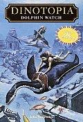 Dinotopia #15: Dolphin Watch by John Vornholt