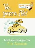 Ve, Perro. Ve! / Go, Dog, Go! (Bright & Early Board Books)