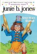 Junie B. Jones #22: Junie B., First Grader: One-Man Band