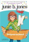 Junie B. Jones #23: Junie B., First Grader: Shipwrecked