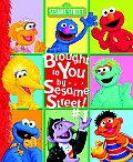 Brought To You By Sesame Street 01