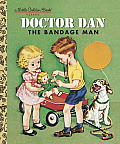 Doctor Dan the Bandage Man (Little Golden Book Classics)
