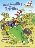 Miles and Miles of Reptiles: All about Reptiles (Cat in the Hat Learning Library)