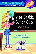 Miss Grubb, Super Sub!: A Write-In Reader