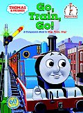 Thomas & Friends: Go, Train, Go! (I Can Read It All by Myself Beginner Books) Cover