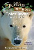 Magic Tree House Research Guides #16: Polar Bears and the Arctic: A Nonfiction Companion to Polar Bears Past Bedtime