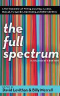 Full Spectrum : New Generation of Writing About Gay, Lesbian, Bisexual, Transgender, Questioning, and Other Identities (06 Edition)