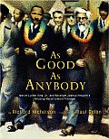 As Good As Anybody: Martin Luther King and Abraham Joshua Heschel's Amazing March Toward Freedom (08 Edition)