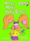 Money Money Honey Bunny Bright & Early