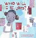 Who Will I Be, Lord? (Picture Book) Cover
