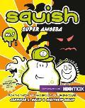 Squish 01 Super Amoeba