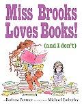 Miss Brooks Loves Books & I Dont