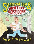Shake, Rattle & Turn That Noise Down!: How Elvis Shook Up Music, Me and Mom Cover