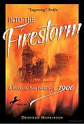 Into the Firestorm: A Novel of San Francisco, 1906 Cover