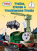 Trains, Cranes and Troublesome Trucks (I Can Read It All by Myself Beginner Books)