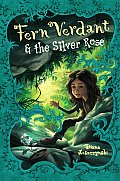 Fern Verdant &amp; the Silver Rose