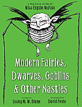 Modern Fairies, Dwarves, Goblins, & Other Nasties: A Practical Guide by Miss Edythe McFate Cover