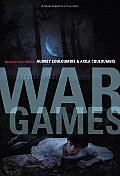 War Games: A Novel Based on a True Story