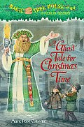Magic Tree House #44: A Ghost Tale for Christmas Time: A Merlin Mission