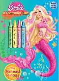 The Mermaid Princess [With 4 Crayons] (Barbie in a Mermaid Tale)