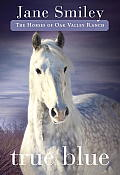 Horses of Oak Valley Ranch 03 True Blue