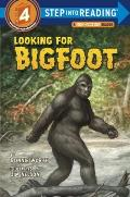 Looking for Bigfoot (Step Into Reading - Level 4 - Quality)