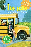 How Tia Lola Learned to Teach (Tia Lola Stories) Cover