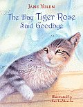 Day Tiger Rose Said Goodbye