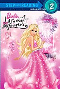 Barbie Fashion Fairytale Step into Reading Level 2