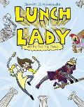 Lunch Lady 06 & the Field Trip Fiasco