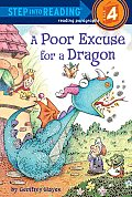A Poor Excuse for a Dragon (Step Into Reading - Level 4 - Quality)