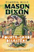 Mason Dixon Fourth-Grade Disasters (Mason Dixon)