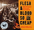 Flesh &amp; Blood So Cheap: The Triangle Fire and Its Legacy