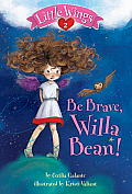Little Wings #02: Little Wings #2: Be Brave, Willa Bean! Cover