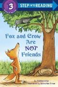 Fox and Crow Are Not Friends (Step Into Reading - Level 3 - Quality)