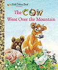 The Cow Went Over the Mountain (Little Golden Books)