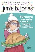 Junie B., First Grader: Turkeys We Have Loved and Eaten (and Other Thankful Stuff) (Junie B. Jones) (Stepping Stone Book)