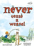Never Tease a Weasel
