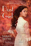 Dust Girl: The American Fairy Trilogy Book 1 (American Fairy Trilogy) by Sarah Zettel