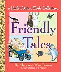 Friendly Tales (Little Golden Book Collections)