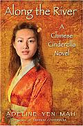Along the River: A Chinese Cinderella Novel Cover