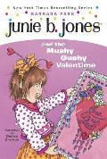 Junie B. Jones and the Mushy Gushy Valentime [I.E. Valentine]