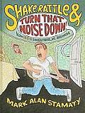 Shake, Rattle & Turn That Noise Down!: How Elvis Shook Up Music, Me and Mom