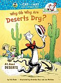 Why Oh Why Are Deserts Dry? (Cat in the Hat Learning Library)