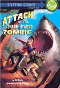 Attack of the Shark-Headed Zombie (Stepping Stone Book)