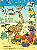 Safari, So Good! (Cat in the Hat's Learning Library)