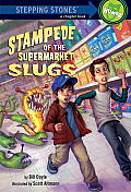 Stampede of the Supermarket Slugs (Stepping Stone Books)