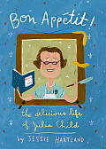 Bon Appetit! the Delicious Life of Julia Child Cover
