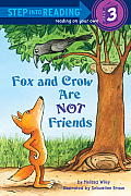 Fox and Crow Are Not Friends (Step Into Reading - Level 3 - Library)